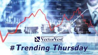 Trending Thursday Stock News | VectorVest