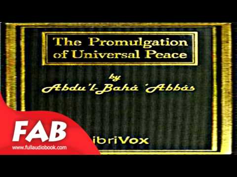 The Promulgation of Universal Peace Vol  I part 1/2 Full Audiobook by Abdu'l-Bahá 'ABBÁS