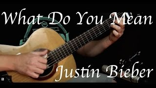 Justin Bieber - What Do You Mean? - Fingerstyle Guitar