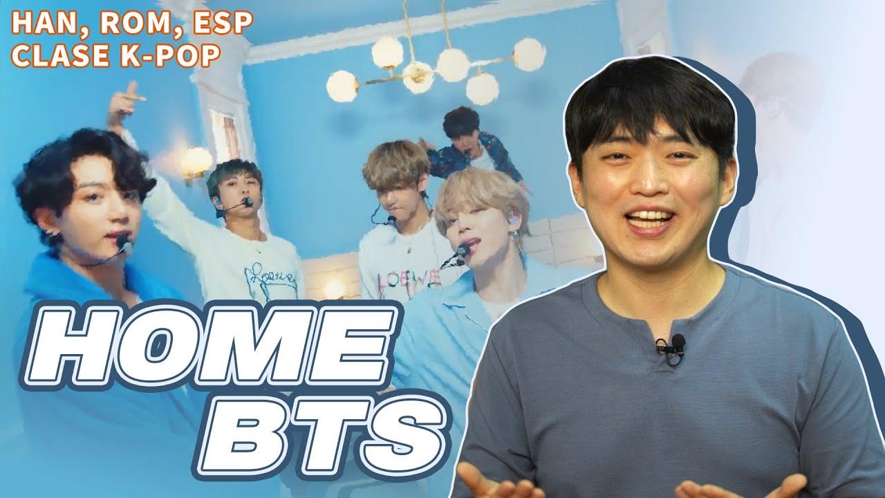 [Han/Rom/ESP LYRICS] Home - BTS / Clase de coreano con KPOP [세뇨르케이팝]