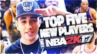 top five players that we need to see in nba 2k17