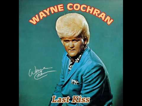 Wayne Cochran - Last Kiss (1962 - Primera Versión)