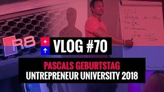 VLOG #70: Pascal´s Geburtstag | Entrepreneur University 2018
