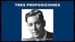 TRES PROPOSICIONES (Neville Goddard - 1954)