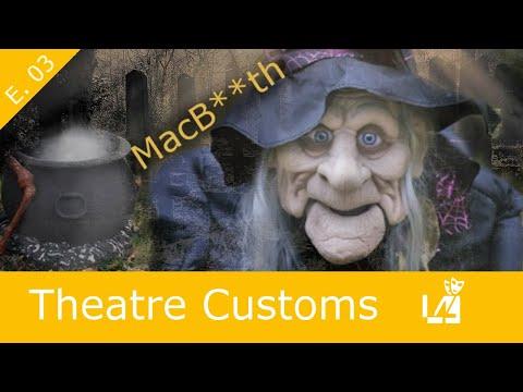 Theatre Customs: MacB**th