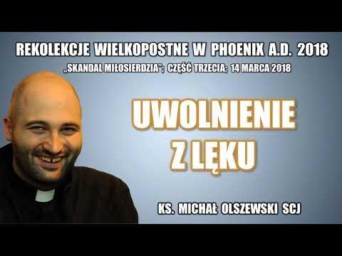 Uwolnienie z lęku - ks. Michał Olszewski SCJ (3/3)