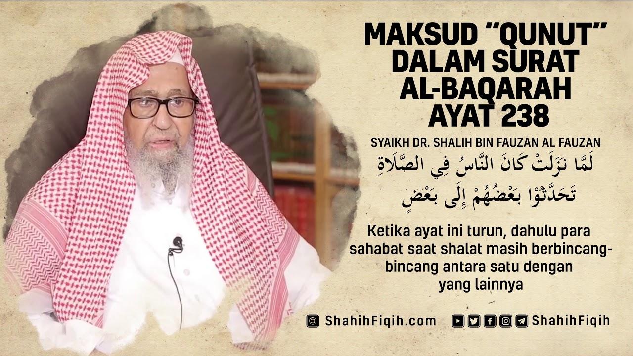Maksud Qunut Dalam Surat Al Baqarah Ayat 238 Syaikh Shalih Fauzan
