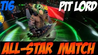 All-Star Match - Underlord (Pit Lord) NEW HERO - The International 6