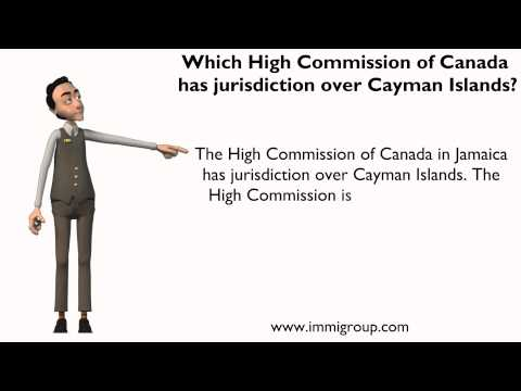 Which High Commission of Canada has jurisdiction over Cayman Islands?