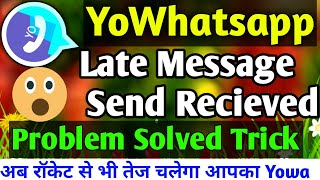 Yowhatsapp Late message problem Solved | yowhatsapp 7.81 latest features hindi | murshid raj tech