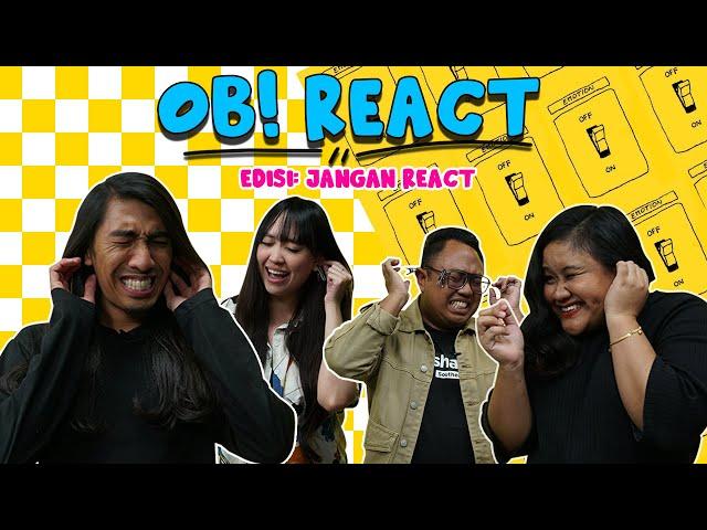 OB! REACT | Edisi: Jangan Cuba Kau React!