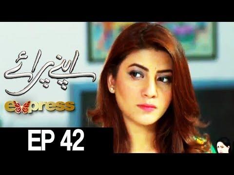 Apnay Paraye - Episode 42 - Express Entertainment ᴴᴰ