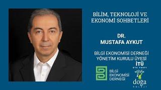 Dr. Mustafa Aykut Bilim, Teknoloji ve Ekonomi Sohbetleri