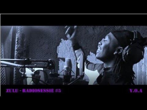 Zulu - RadioSessie #5 Y.O.A