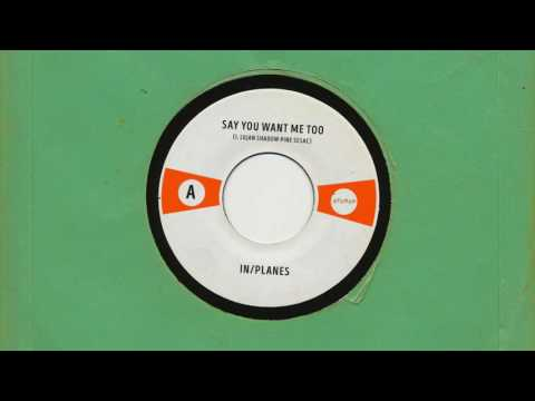in/PLANES - Say You Want Me Too (Studio Version)
