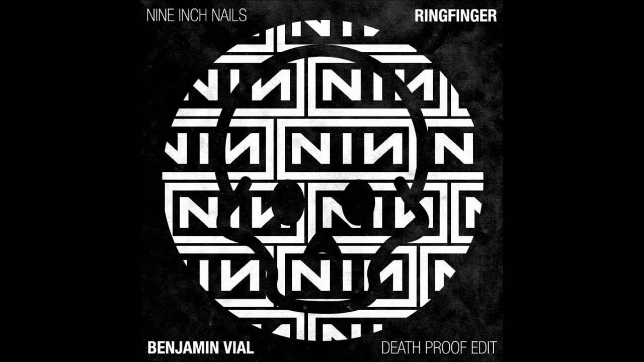 Nine Inch Nails - Ringfinger (Benjamin Vial Death Proof Edit) FREE ...