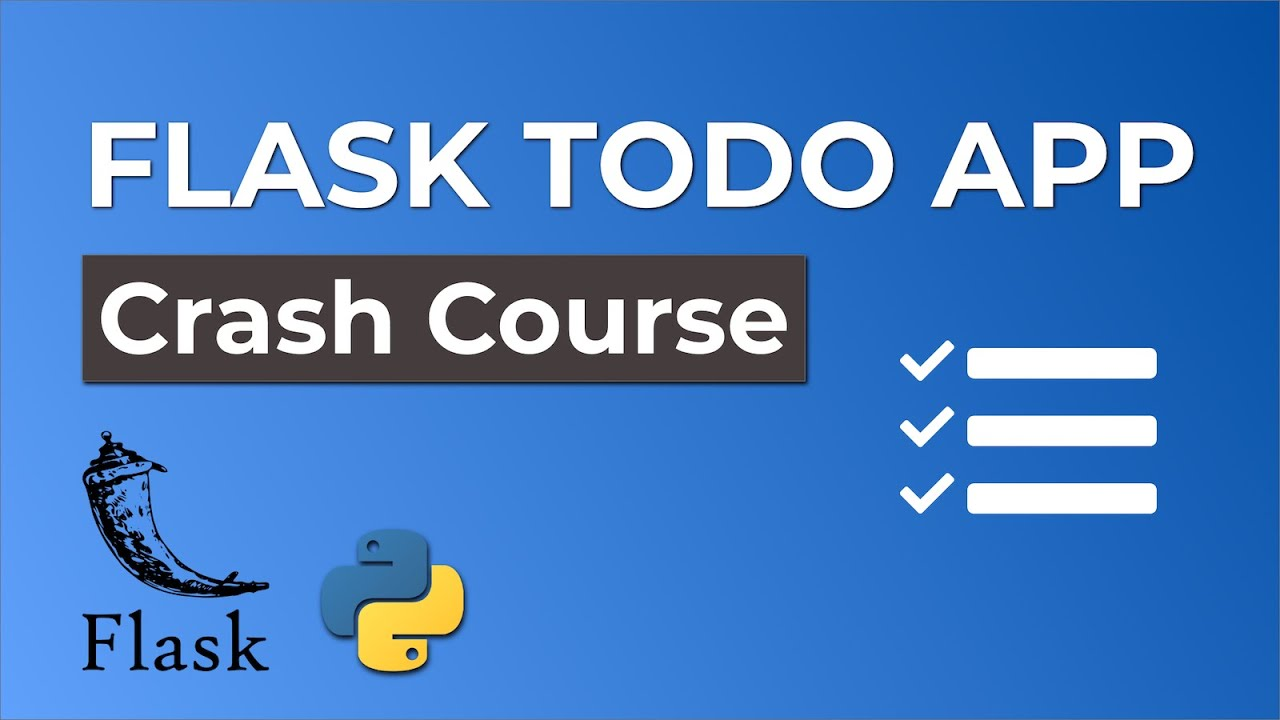 Python Flask Beginner Tutorial - Todo App - Crash Course