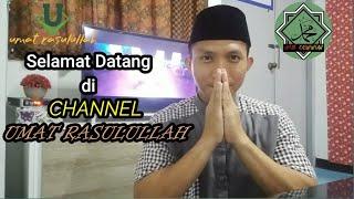 selamat datang di channel umat rasulullah