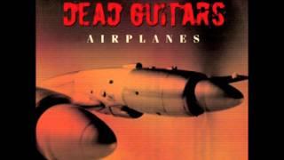 Dead Guitars - 'Airplanes'