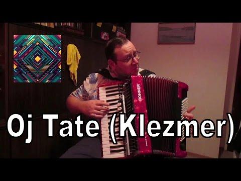 Oj Tate - Klezmer Accordion