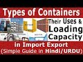 Types of Containers Their Uses & Loading Capacity in Import Export -Shipping Container Sizes & Types