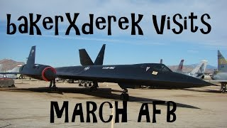 bakerXderek Visits: MARCH AIR FORCE BASE (ARB - AFB)