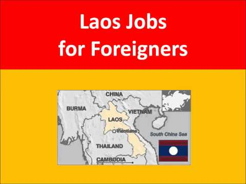 Laos Jobs for Foreigners