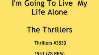 Video Thrillers - I'm Going To Live My Life Alone download MP3, 3GP, MP4, WEBM, AVI, FLV November 2017