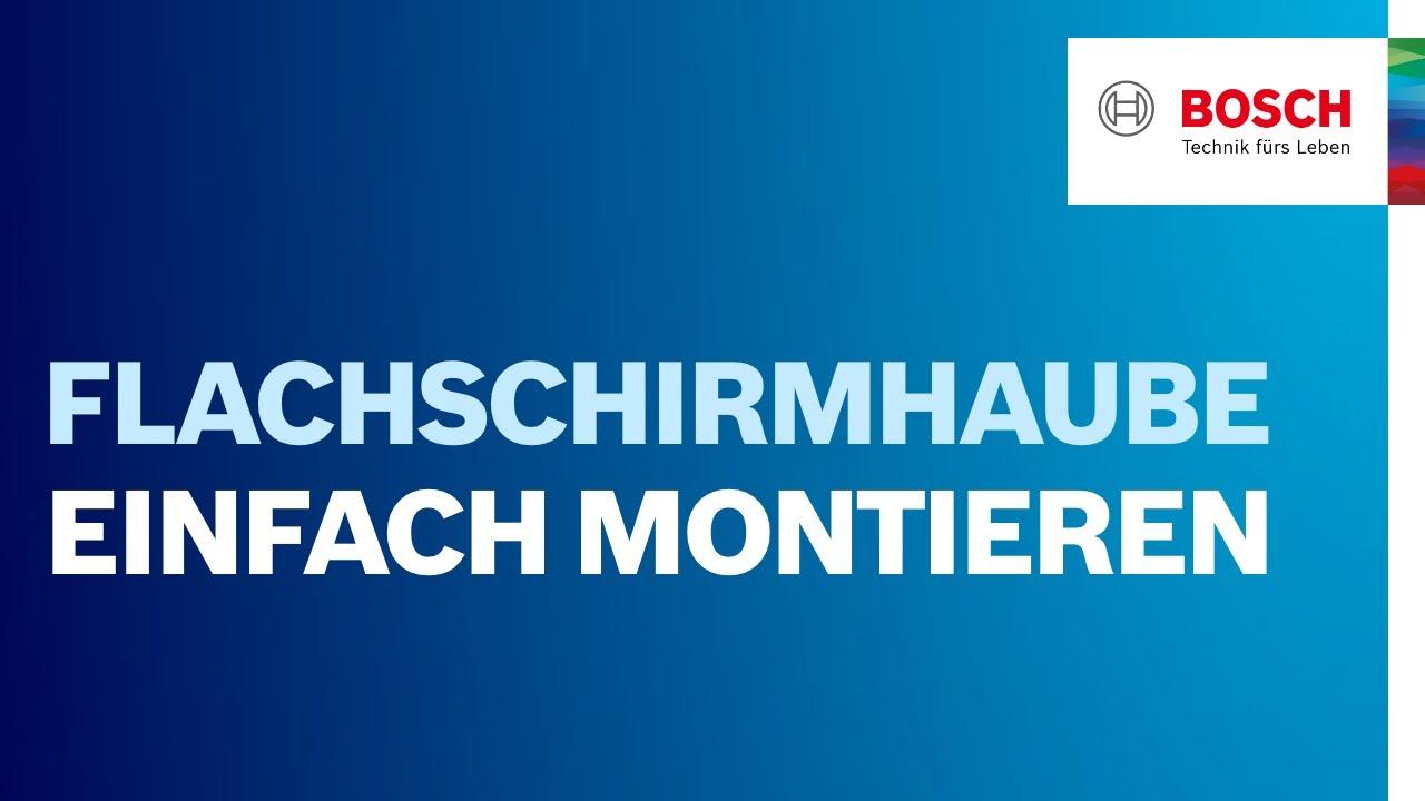 Bosch easyinstallation das montagesystem für flachschirmhauben