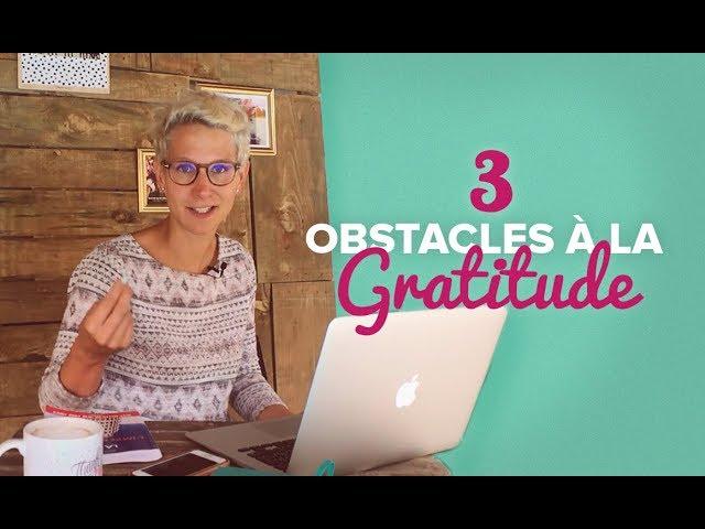 Ce qui empêche la gratitude