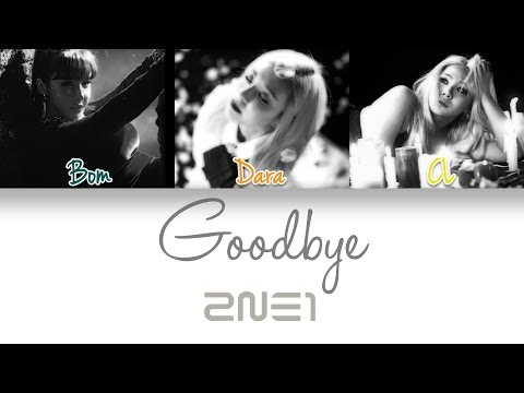 2NE1 (투애니원) - Goodbye (안녕) | Han/Rom/Eng | Color Coded Lyrics |