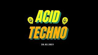 Best of Acid Techno - 28.02.2021