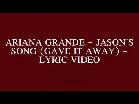 Ariana Grande - Jason's Song (Gave It Away) - Lyric Video