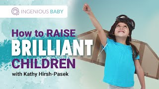 Parenting Tips: How t๐ Raise Brilliant Children.-- By Dr. Kathy Hirsh Pasek