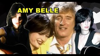 Como está hoje AMY BELLE que cantou com Rod Stewart