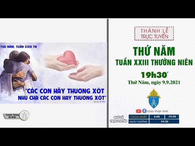🔴Trực Tuyến Thánh Lễ | THỨ NĂM TUẦN XXIII THƯỜNG NIÊN | 19h30', ngày 09.9.2021 | Giáo Phận Vinh