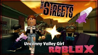 Uncanny Valley Girl In The Streets - ROBLOX | Boujae