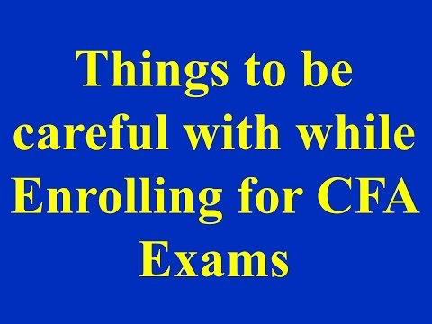 Things to be careful with while Enrolling for CFA Exams