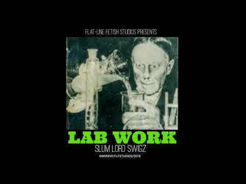 Slum Lord Swigz - LAB WORK (FULL MIXTAPE)