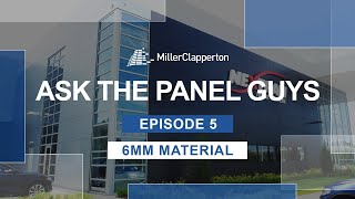 Ask the Panel Guys | Episode 5: Top 6 Reasons You Should NOT Specify 6mm Material