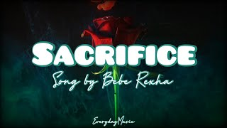 (1 Hour Lyrics) Sacrifice- Bebe Rexha