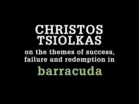 Christos Tsiolkas on the themes of success and failure in Barracuda
