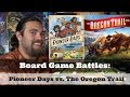 Board Game Battles: Pioneer Days vs. The Oregon Trail Game