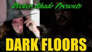 Dark Floors Review by Decker Shado