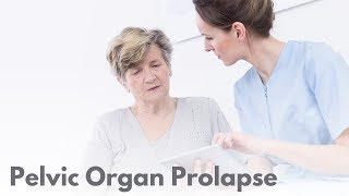 What is Pelvic Organ Prolapse? (1/17)