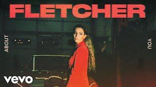 FLETCHER - About You (Visualizer)