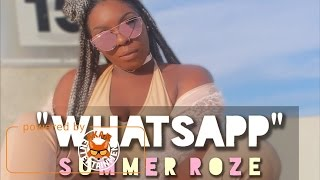 Summer Roze - Whatsapp (Raw) February 2017