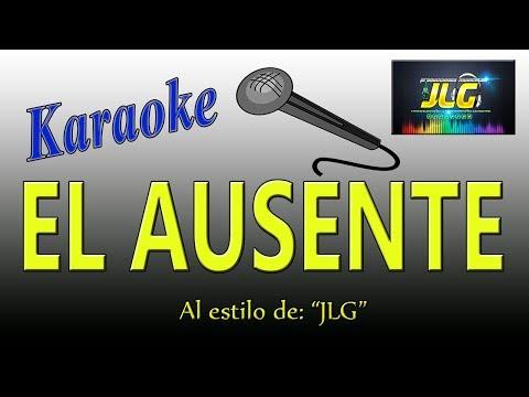 EL AUSENTE -Karaoke como Tierra Caliente- Arreglo Por JLG