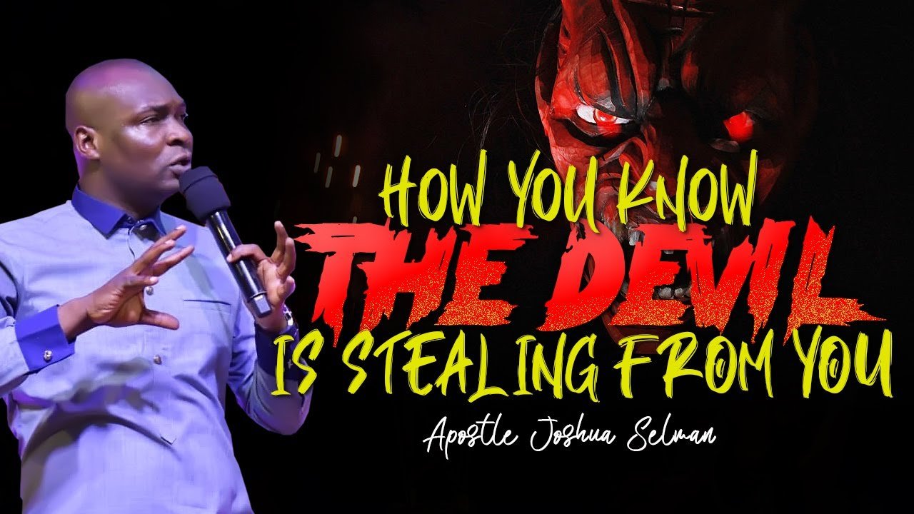 Download HOW YOU KNOW THE DEVIL IS STEALING FROM YOU | APOSTLE JOSHUA SELMAN