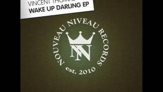 Vincent Thomas   Wake Up Darling Radio Edit